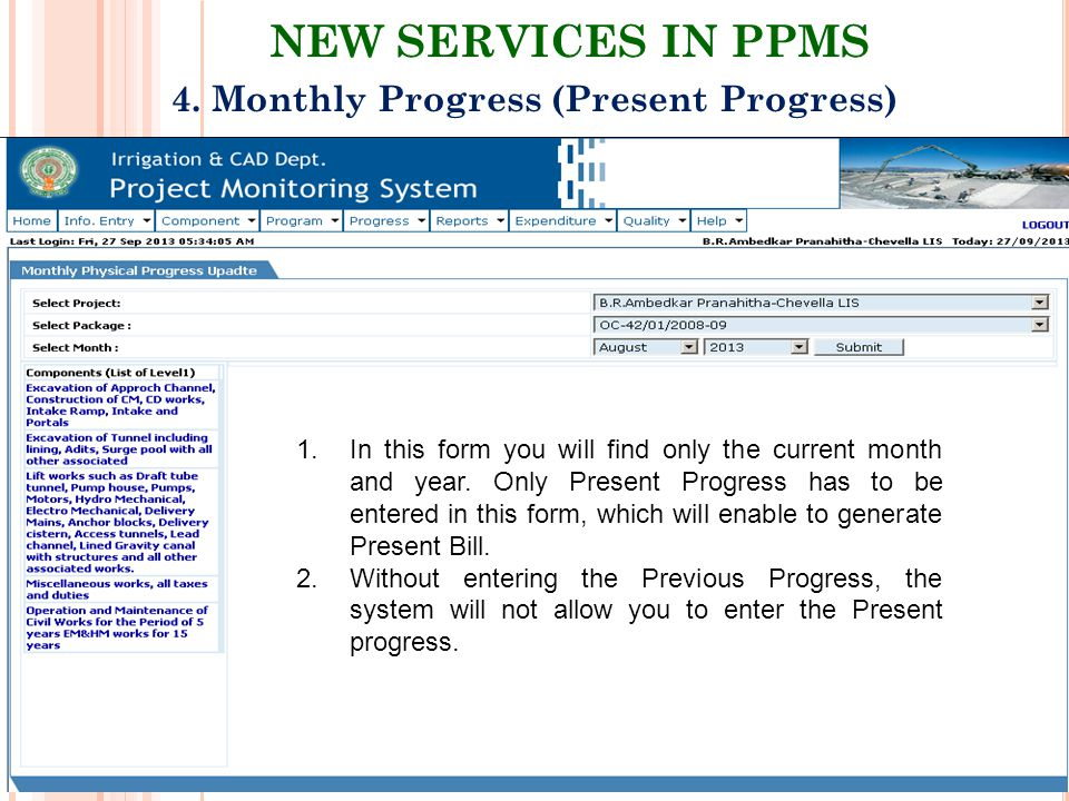 NEW SERVICES IN PPMS 4. Monthly Progress (Present Progress) 1.In this form you will find only the current month and year. Only Present Progress has to