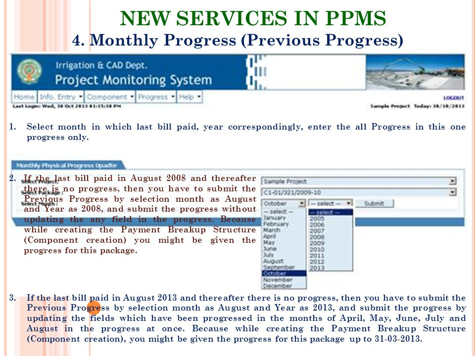 NEW SERVICES IN PPMS 4. Monthly Progress (Previous Progress) 1.Select month in which last bill paid, year correspondingly, enter the all Progress in t