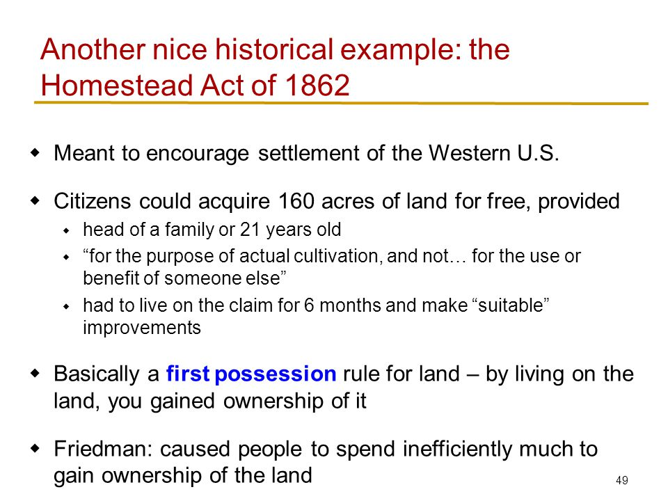 49  Meant to encourage settlement of the Western U.S.