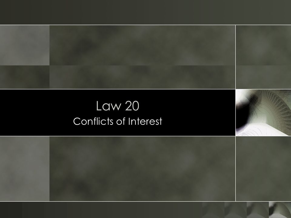 Law 20 Conflicts of Interest