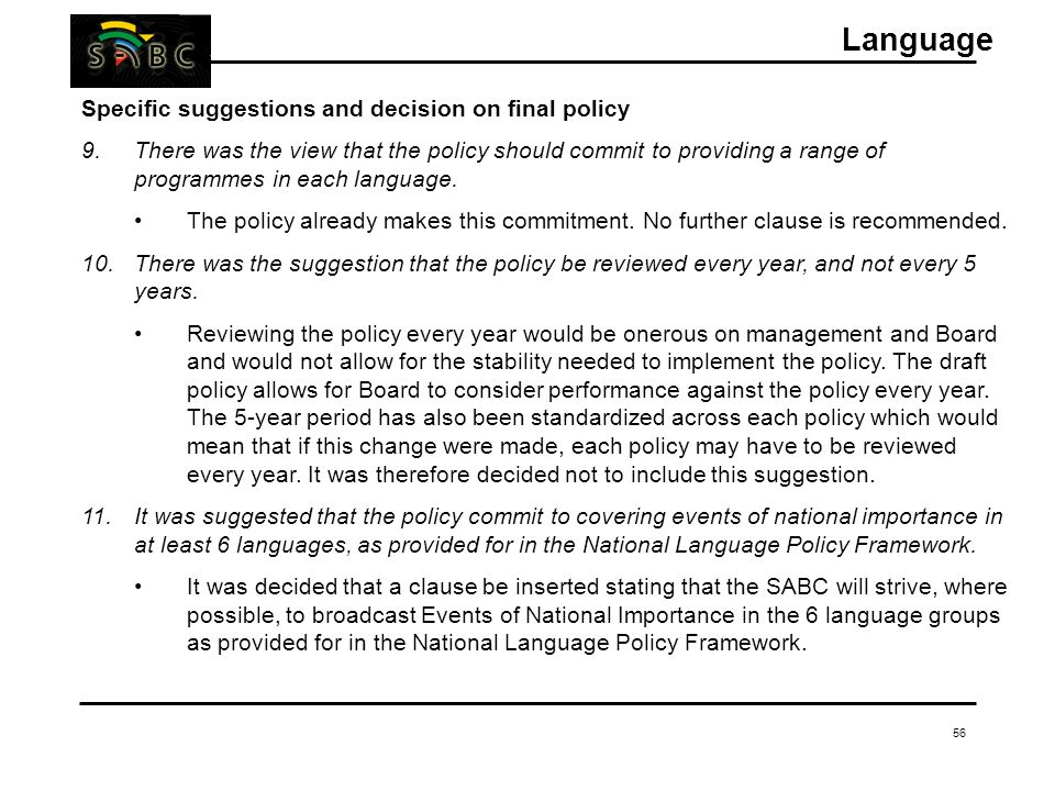 56 Specific suggestions and decision on final policy 9.There was the view that the policy should commit to providing a range of programmes in each lan