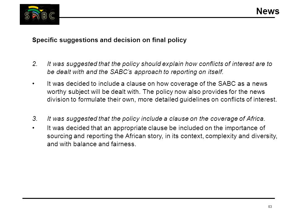 63 Specific suggestions and decision on final policy 2.It was suggested that the policy should explain how conflicts of interest are to be dealt with