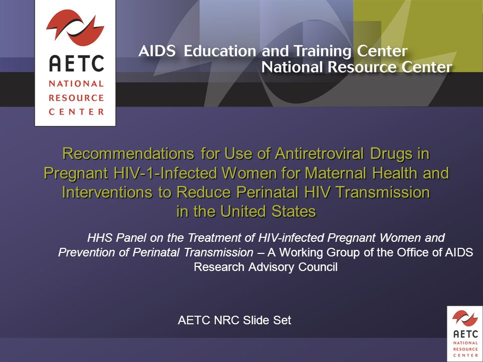 HIV/Hepatitis C Virus Coinfection (1)  All HIV-infected pregnant women should be screened during pregnancy for HCV if they have not been screened during the current pregnancy unless they are known to be coinfected.