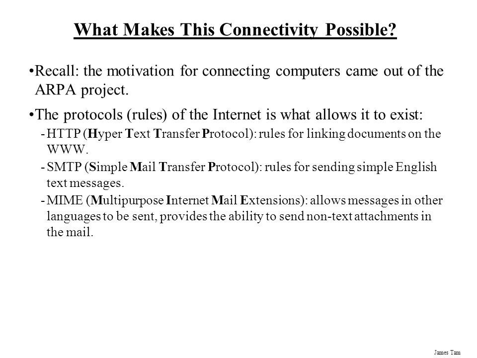 James Tam What Makes This Connectivity Possible.