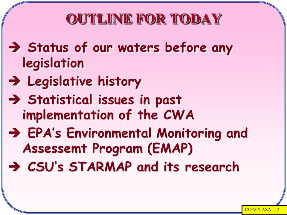 CO/WY ASA # 23 EMAP – STATISTICAL TOOLS  Classical finite population sampling  Focuses on a list – not continuous  Assume enough knowledge of the response to allow meaningful stratification.