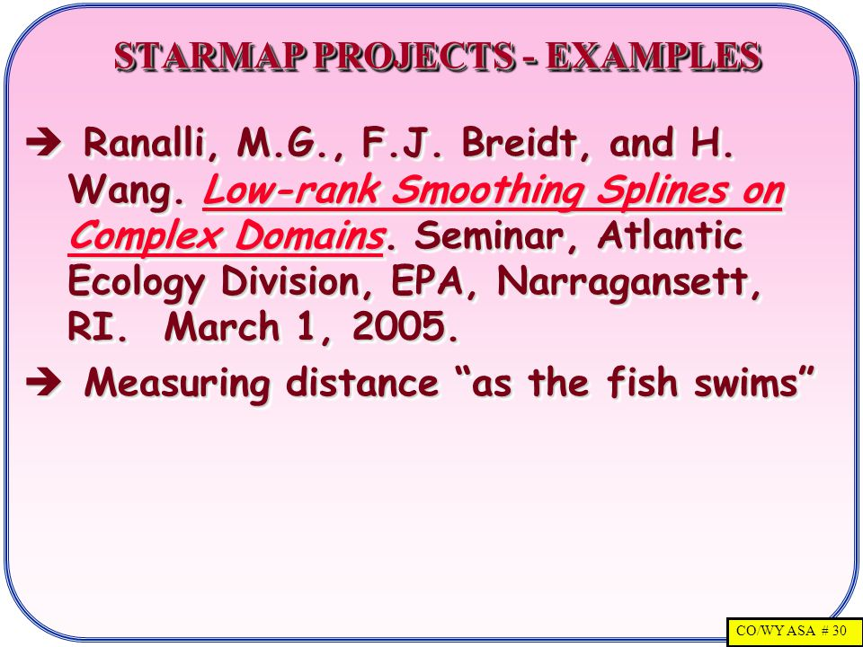 CO/WY ASA # 30 STARMAP PROJECTS - EXAMPLES STARMAP PROJECTS - EXAMPLES  Ranalli, M.G., F.J.
