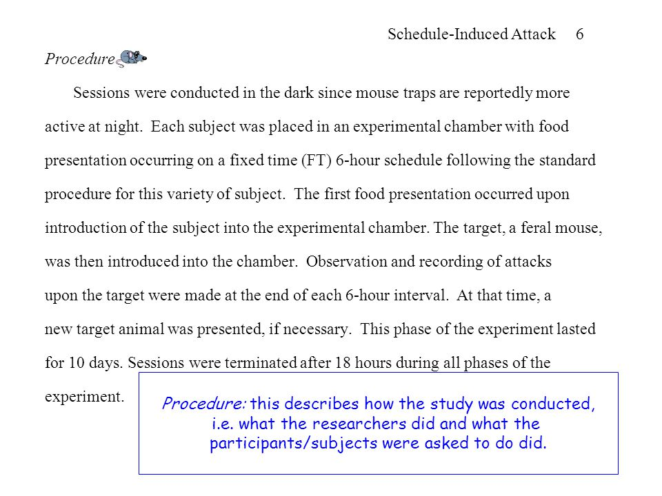 Schedule-Induced Attack 6 Procedure Sessions were conducted in the dark since mouse traps are reportedly more active at night.