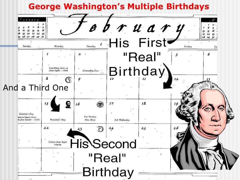 And a Third One George Washington's Multiple Birthdays
