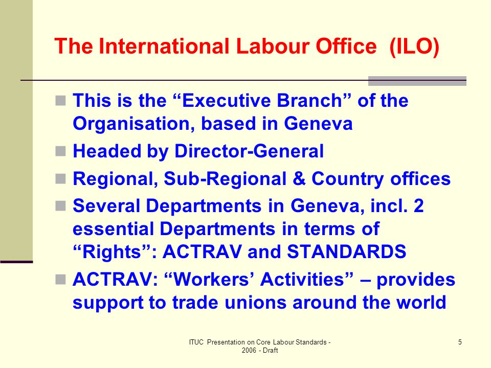 ITUC Presentation on Core Labour Standards - 2006 - Draft 16 Monitoring of ratified Conventions – Committee of Experts (continued - 5) Contents of the Report of the CEACR: Part I: General report: overview of the Committee's work; matters of general interest or special concern Part II: Individual observations on the application of ratified Conventions; direct requests; acknowledgements (of work completed by Governments)