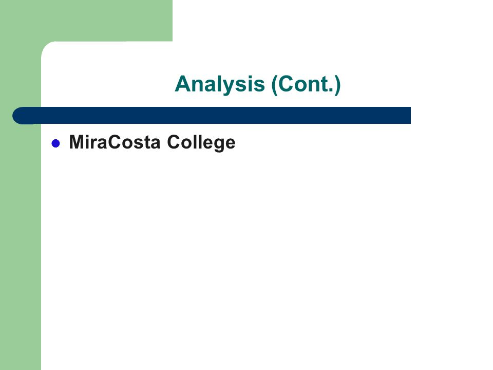Analysis (Cont.) MiraCosta College