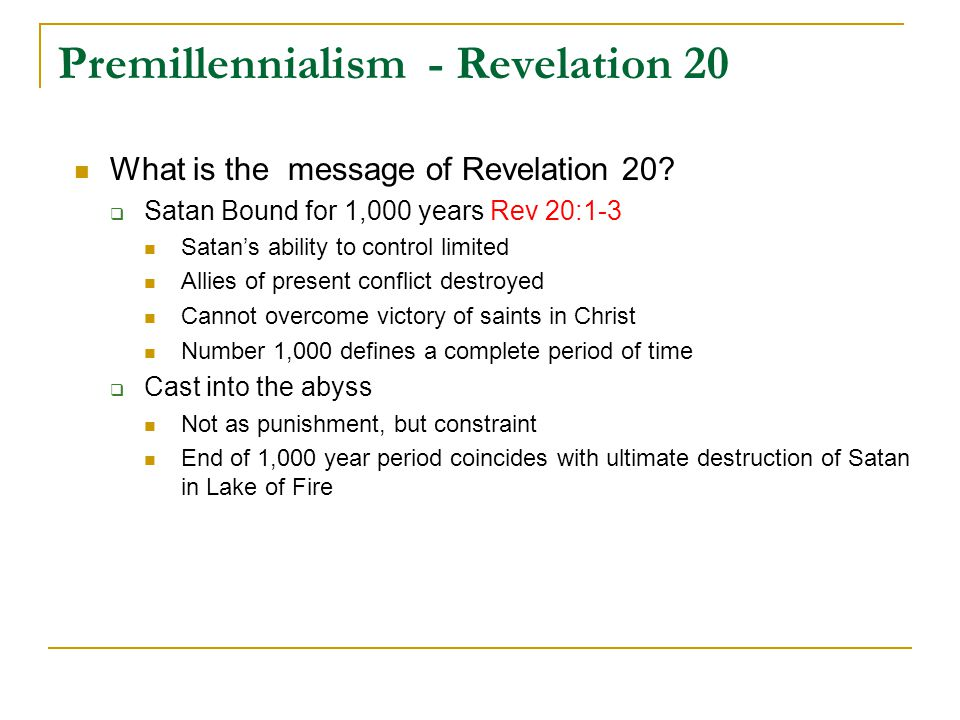 Premillennialism - Revelation 20 What is the message of Revelation 20.