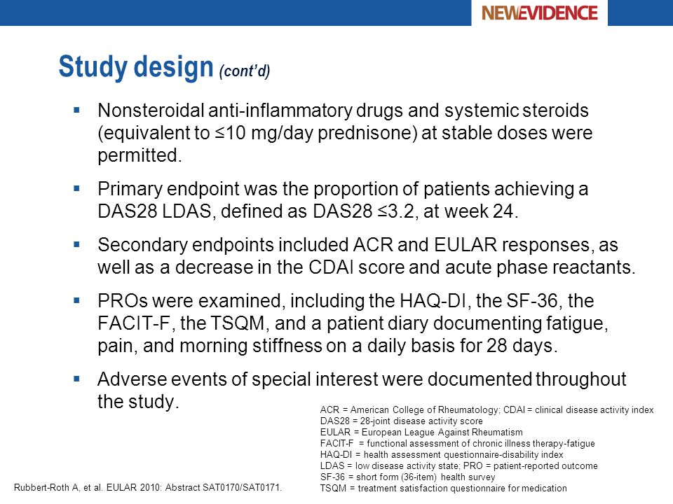Study design (cont'd)  Nonsteroidal anti-inflammatory drugs and systemic steroids (equivalent to ≤10 mg/day prednisone) at stable doses were permitte