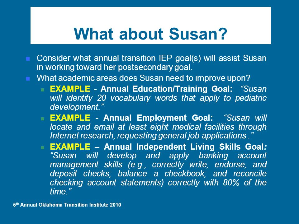 5 th Annual Oklahoma Transition Institute 2010 What about Susan.