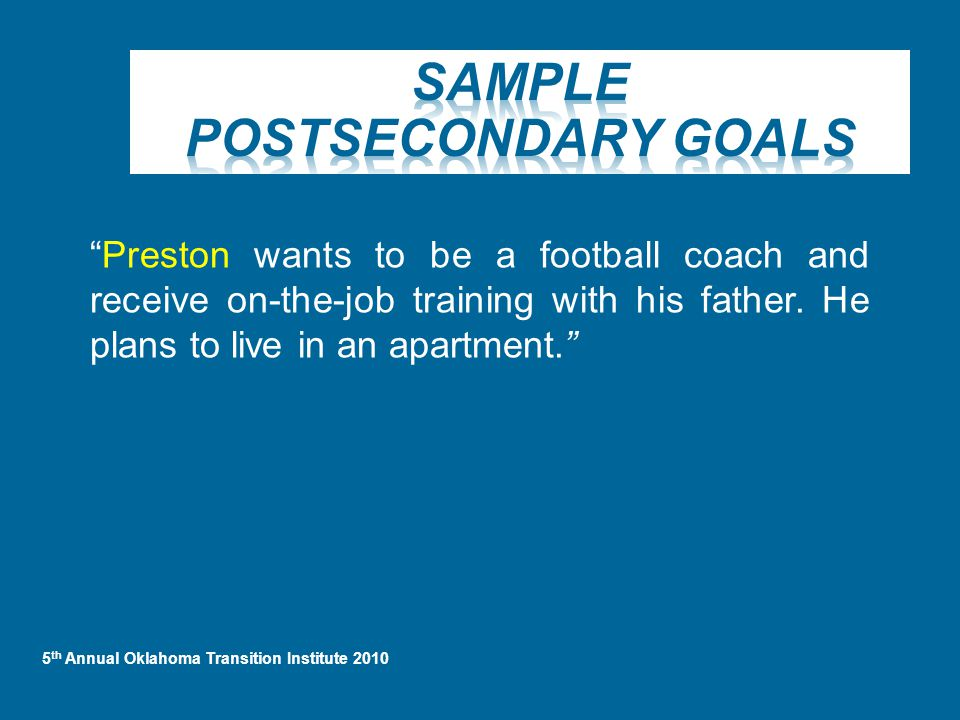 Preston wants to be a football coach and receive on-the-job training with his father.