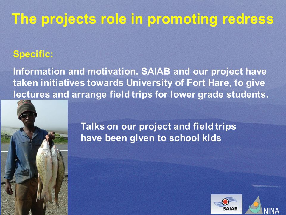 The projects role in promoting redress Specific: Information and motivation.