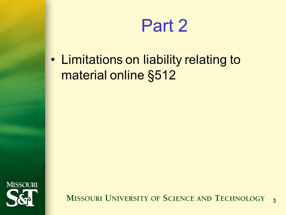 3 Part 2 Limitations on liability relating to material online §512