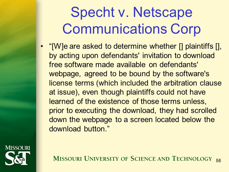 """Specht v. Netscape Communications Corp """"[W]e are asked to determine whether [] plaintiffs [], by acting upon defendants' invitation to download free s"""