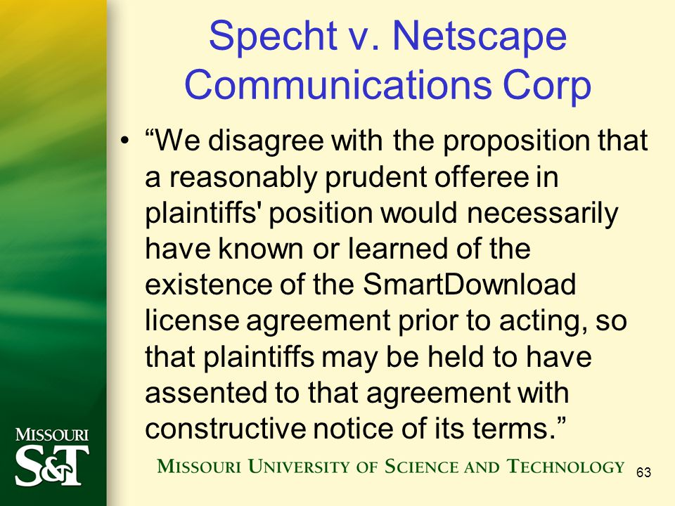 """Specht v. Netscape Communications Corp """"We disagree with the proposition that a reasonably prudent offeree in plaintiffs' position would necessarily h"""