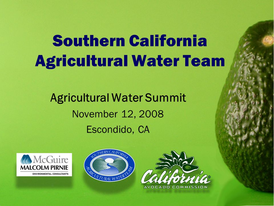 Southern California Agricultural Water Team Agricultural Water Summit November 12, 2008 Escondido, CA