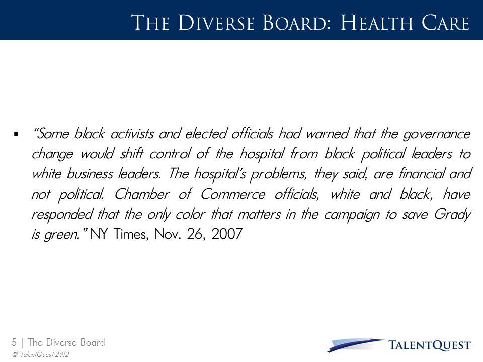 6 | The Diverse Board © TalentQuest 2012 T HE D IVERSE B OARD : EDUCATION