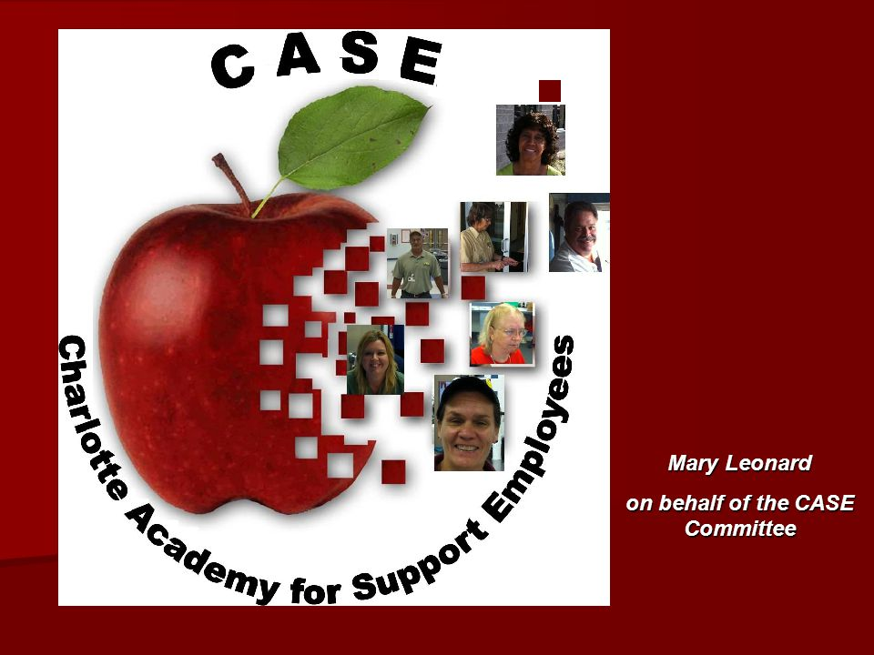 What is CASE.The Charlotte Academy for Support Employees is...