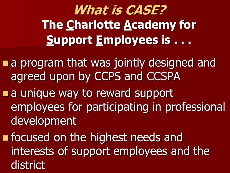 Bottom Line: It will cost the participant 300 hours of personal time and $375 in tuition to complete the first CASE tier.