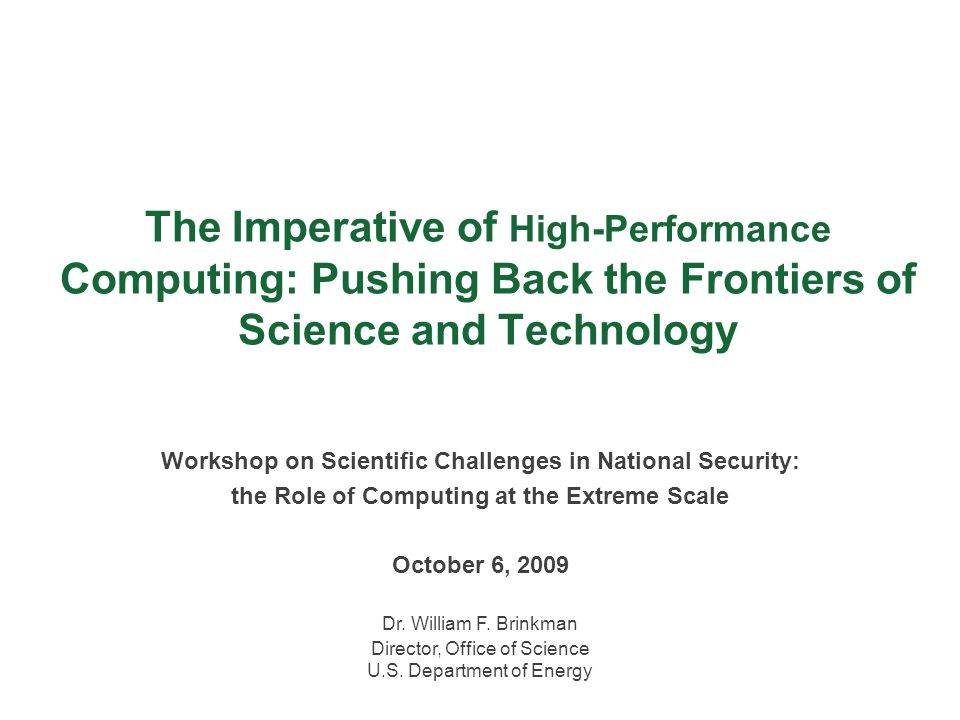 The Imperative of High-Performance Computing: Pushing Back the Frontiers of Science and Technology Workshop on Scientific Challenges in National Secur