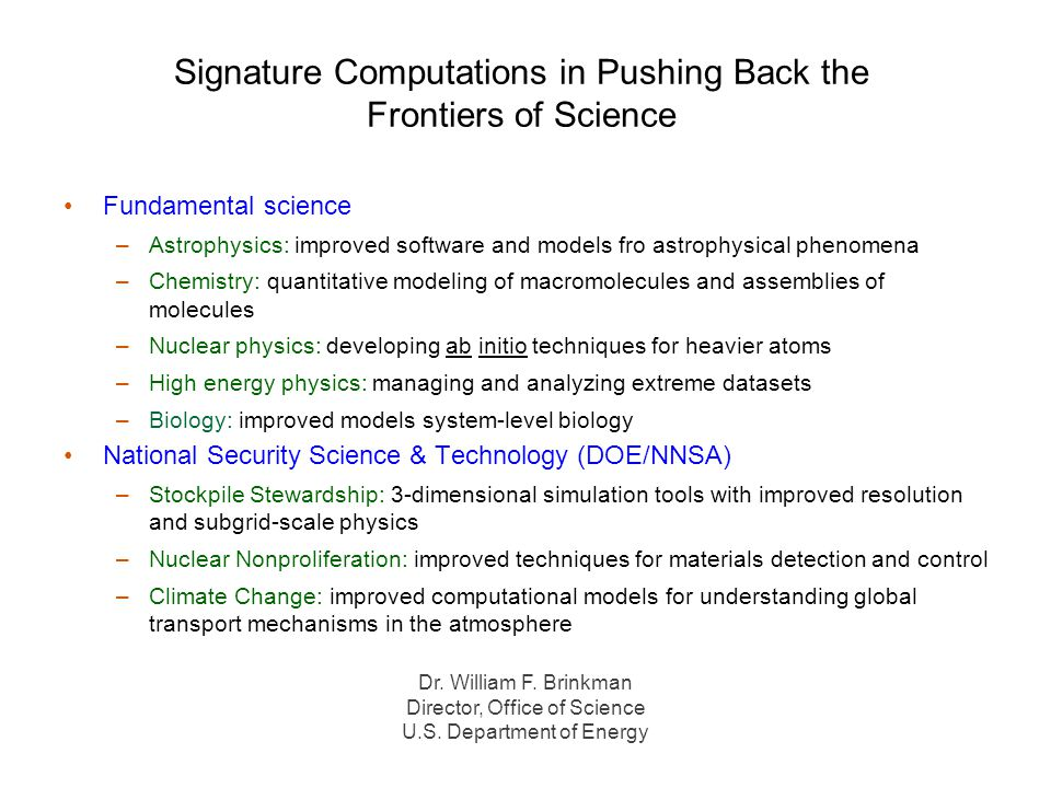 Signature Computations in Pushing Back the Frontiers of Science Fundamental science –Astrophysics: improved software and models fro astrophysical phen