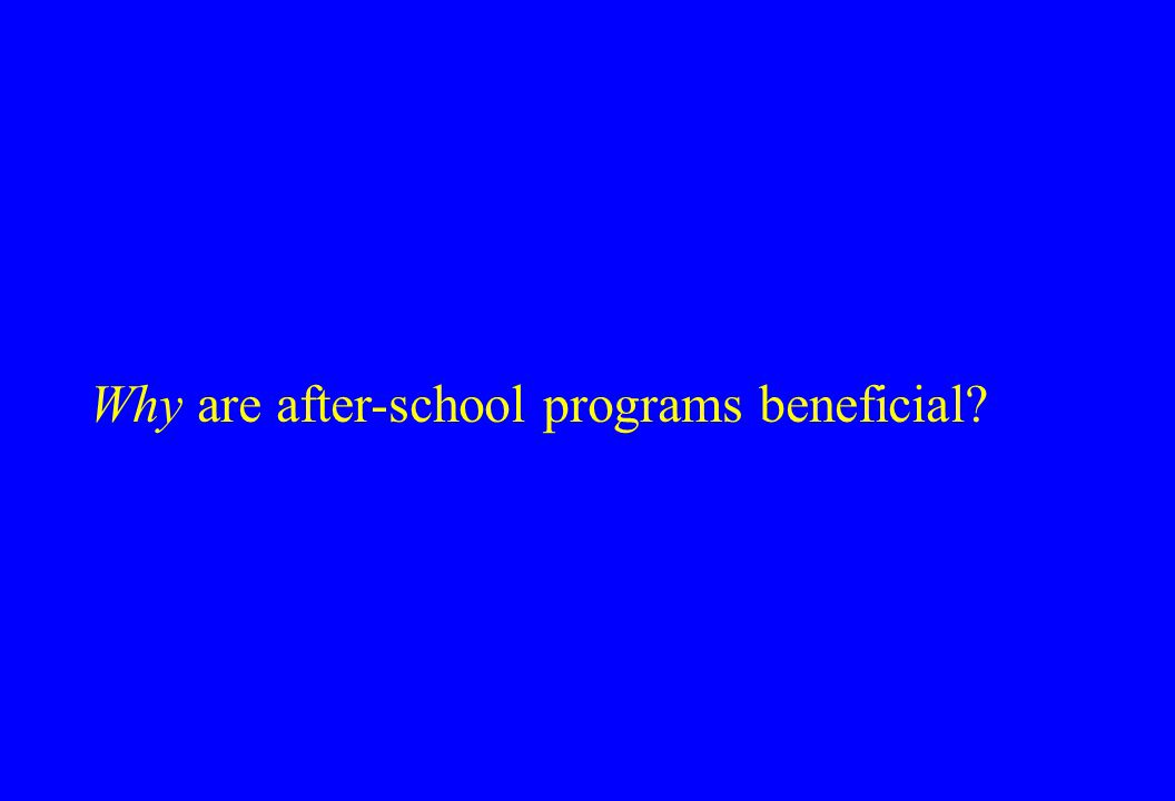 Why are after-school programs beneficial