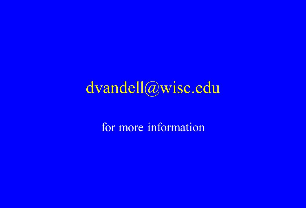 dvandell@wisc.edu for more information