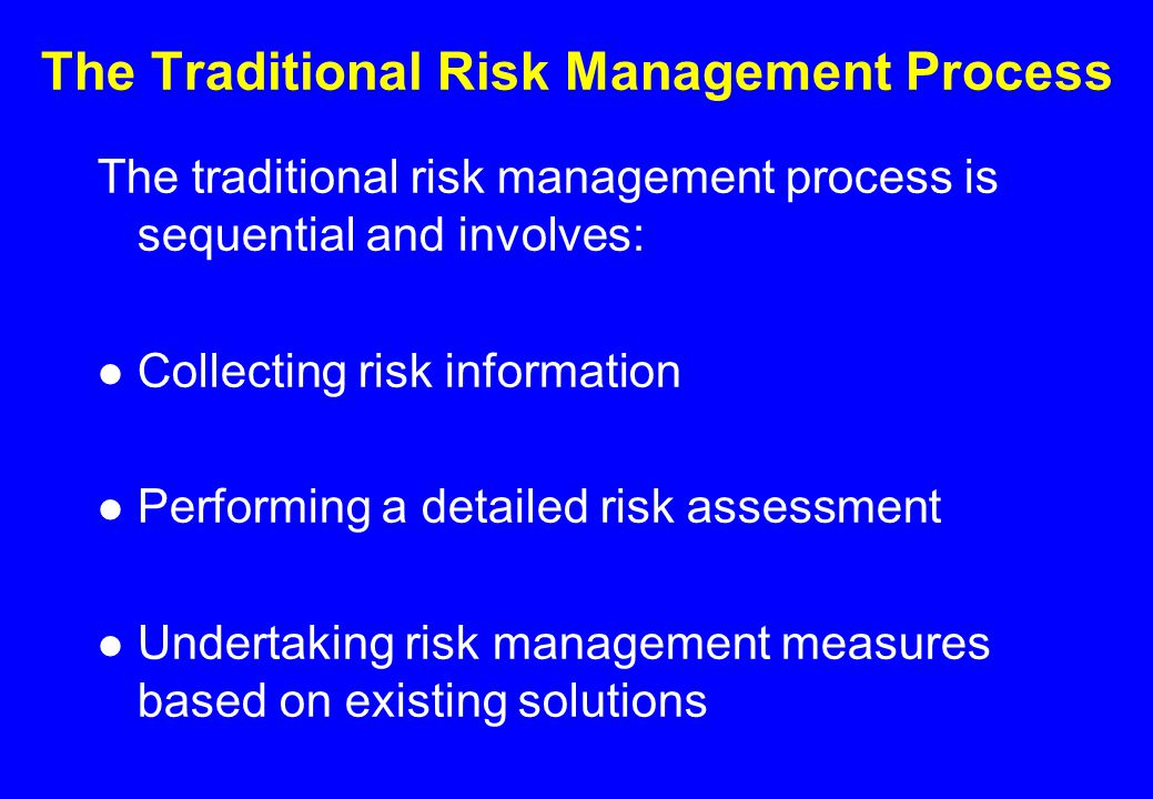 TAKE-HOME LESSONS ● An overly comprehensive and proteracted risk assessment process may unjustifiably postpone the implementation of desirable risk reduction measures.
