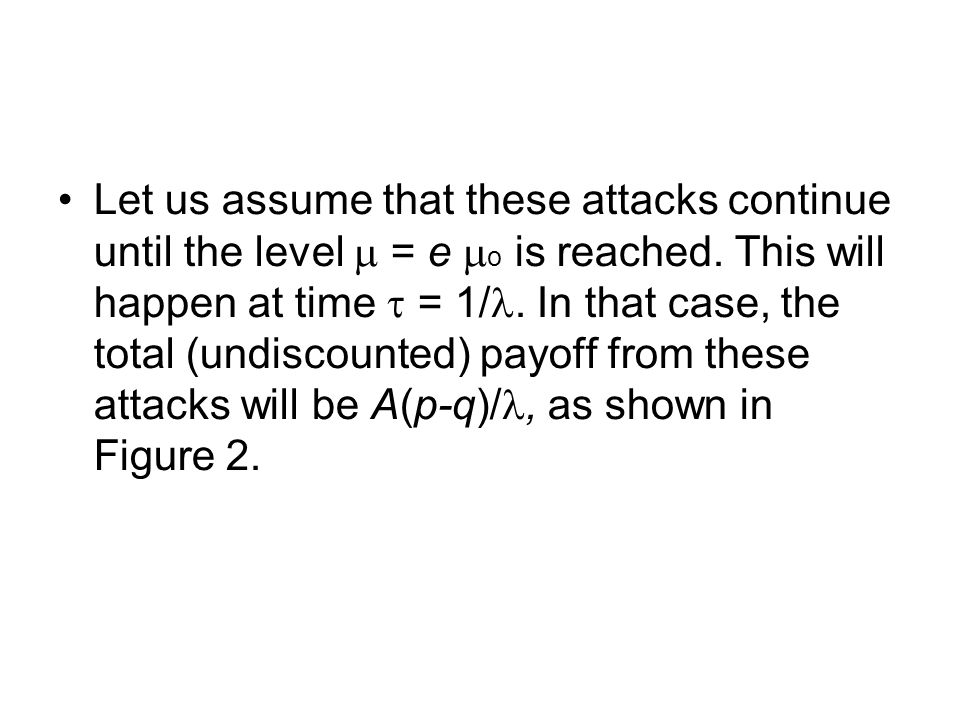 Let us assume that these attacks continue until the level  = e  o is reached.