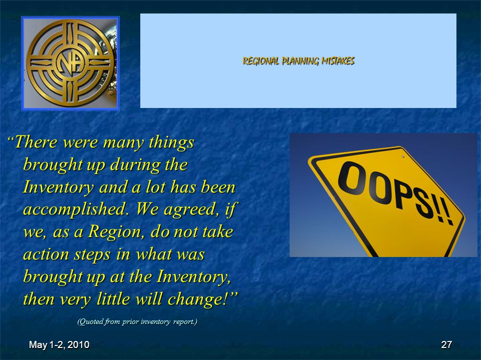 27 REGIONAL PLANNING MISTAKES There were many things brought up during the Inventory and a lot has been accomplished.