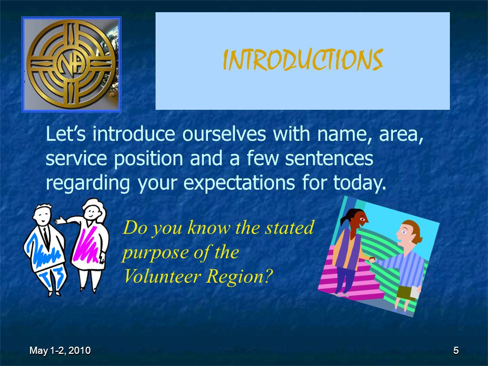 May 1-2, 20105 5 Let's introduce ourselves with name, area, service position and a few sentences regarding your expectations for today.