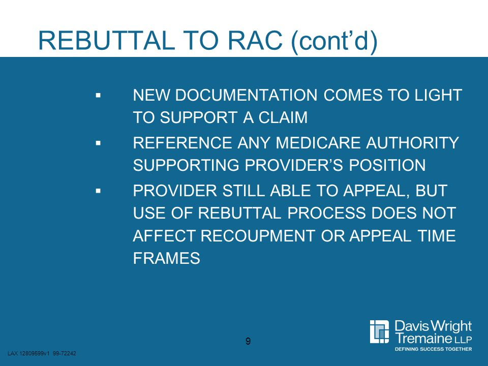 LAX 12809599v1 99-72242 9 REBUTTAL TO RAC (cont'd)  NEW DOCUMENTATION COMES TO LIGHT TO SUPPORT A CLAIM  REFERENCE ANY MEDICARE AUTHORITY SUPPORTING
