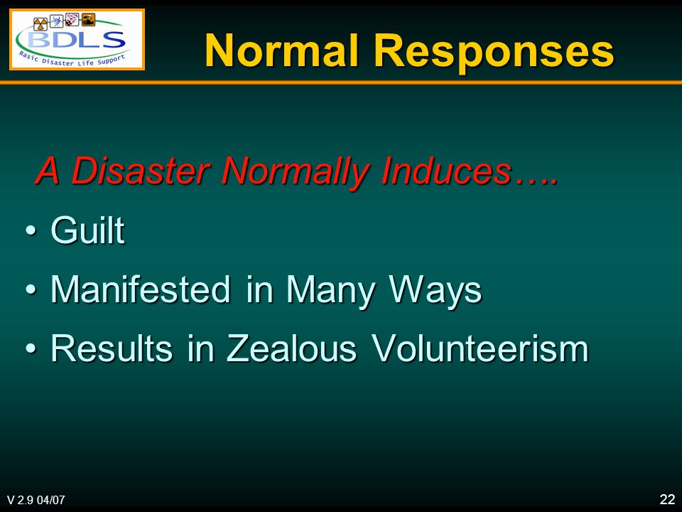 V 2.9 04/07 22 Normal Responses A Disaster Normally Induces….