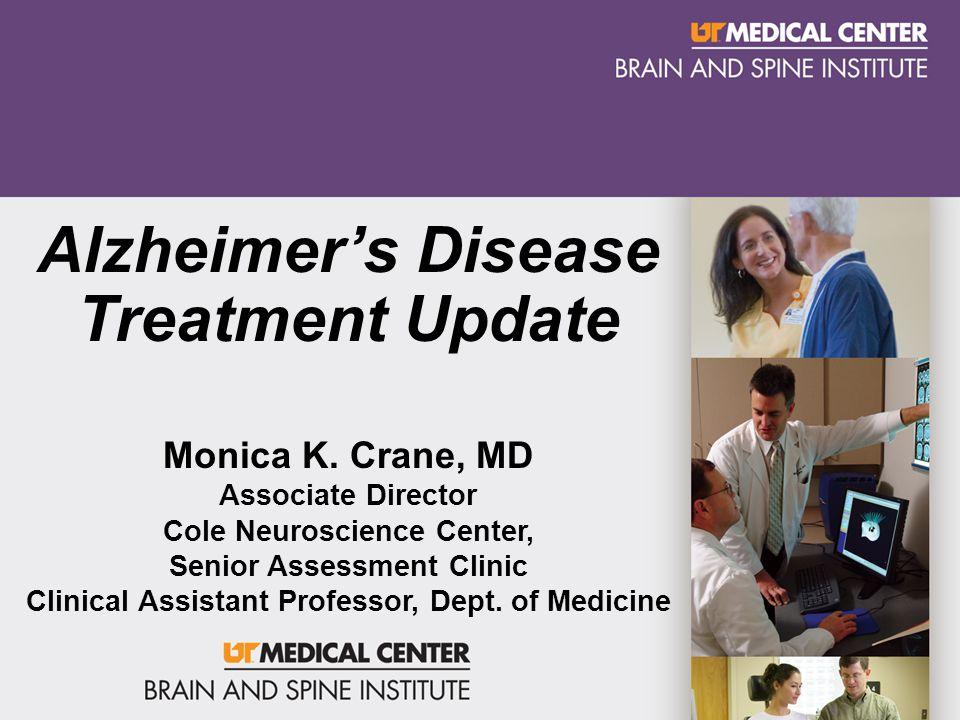 Alzheimer's Disease Treatment Update Monica K.