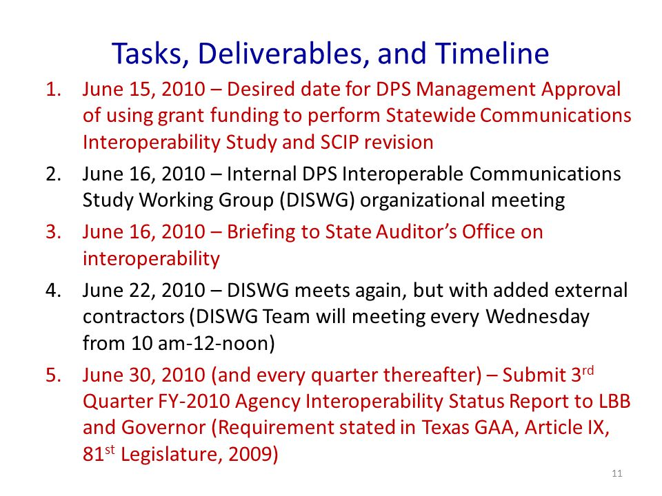 Tasks, Deliverables, and Timeline 1.June 15, 2010 – Desired date for DPS Management Approval of using grant funding to perform Statewide Communication