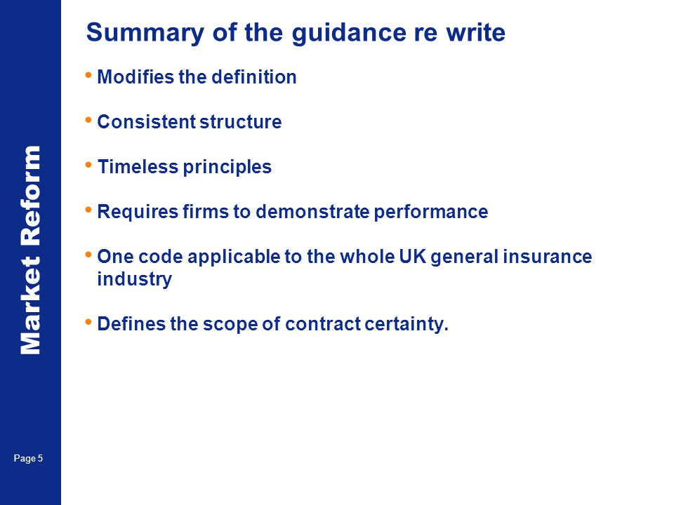 Market Reform Page 5 Summary of the guidance re write Modifies the definition Consistent structure Timeless principles Requires firms to demonstrate p