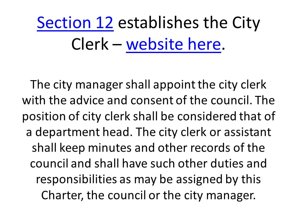 Section 12Section 12 establishes the City Clerk – website here.