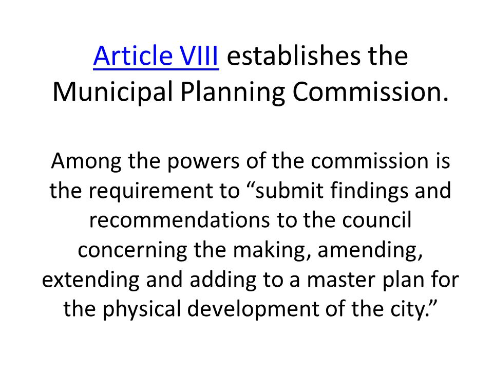 Article VIIIArticle VIII establishes the Municipal Planning Commission.