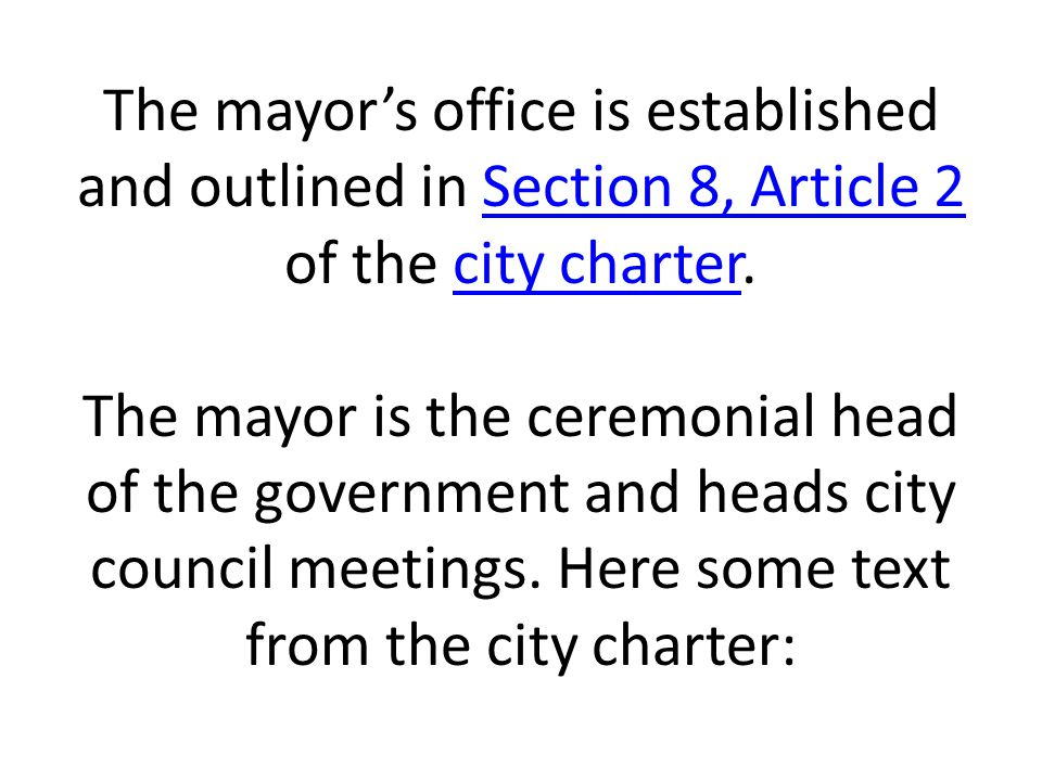 The mayor's office is established and outlined in Section 8, Article 2 of the city charter.