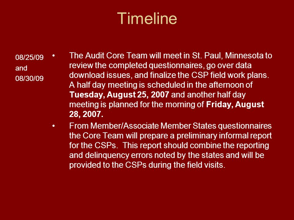 Timeline 08/25/09 and 08/30/09 The Audit Core Team will meet in St.