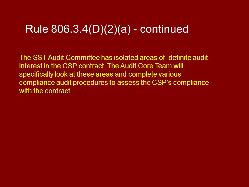 The SST Audit Committee has isolated areas of definite audit interest in the CSP contract.