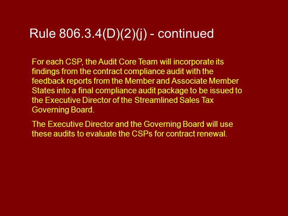 For each CSP, the Audit Core Team will incorporate its findings from the contract compliance audit with the feedback reports from the Member and Assoc