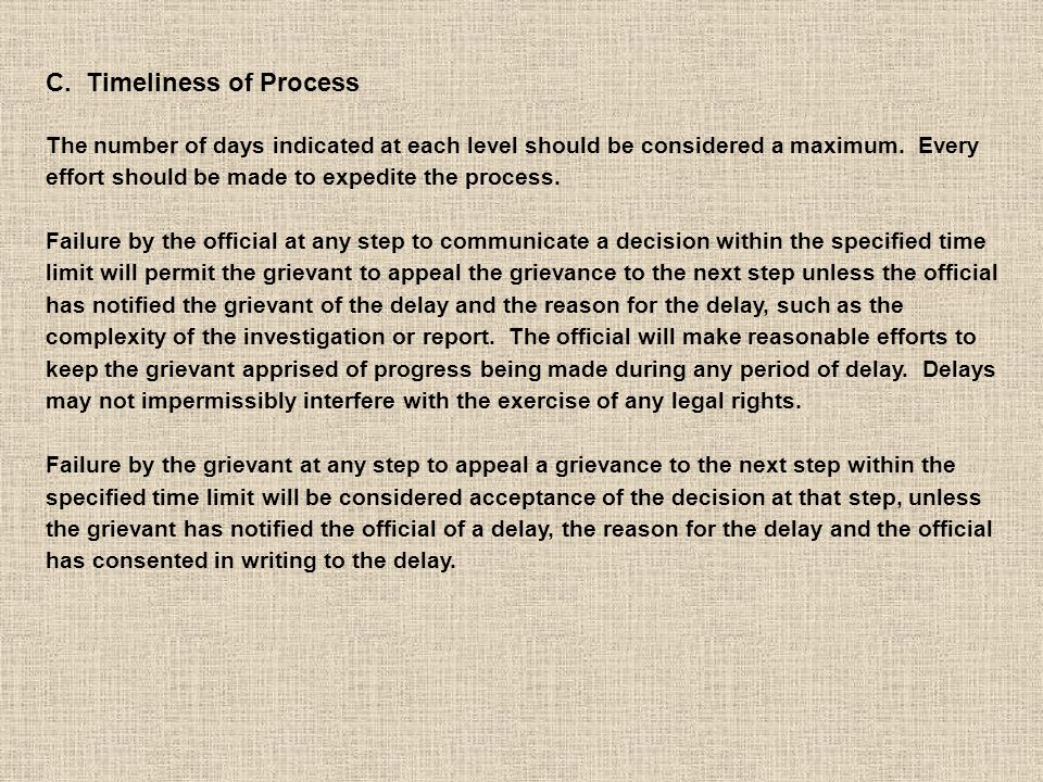 C. Timeliness of Process The number of days indicated at each level should be considered a maximum.