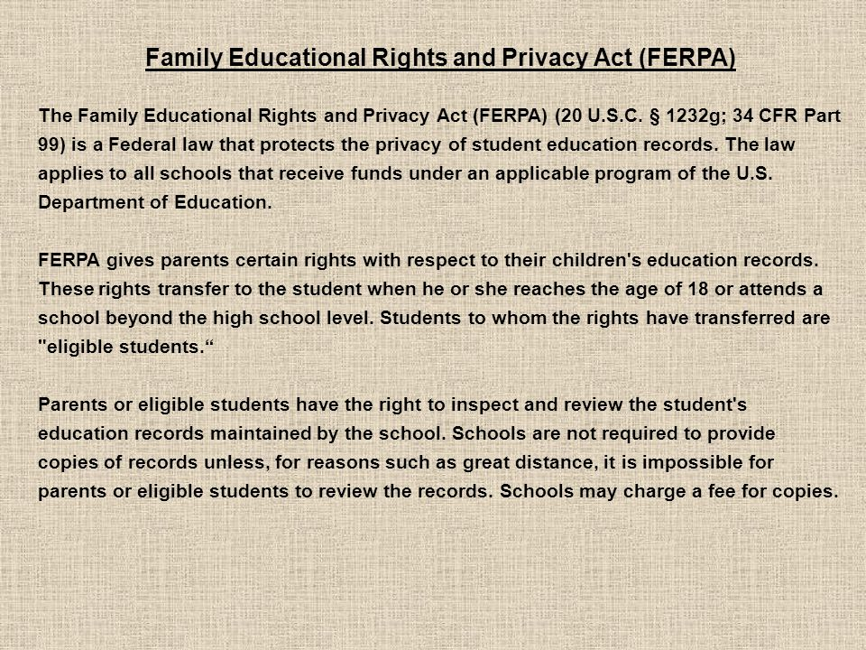 Family Educational Rights and Privacy Act (FERPA) The Family Educational Rights and Privacy Act (FERPA) (20 U.S.C.