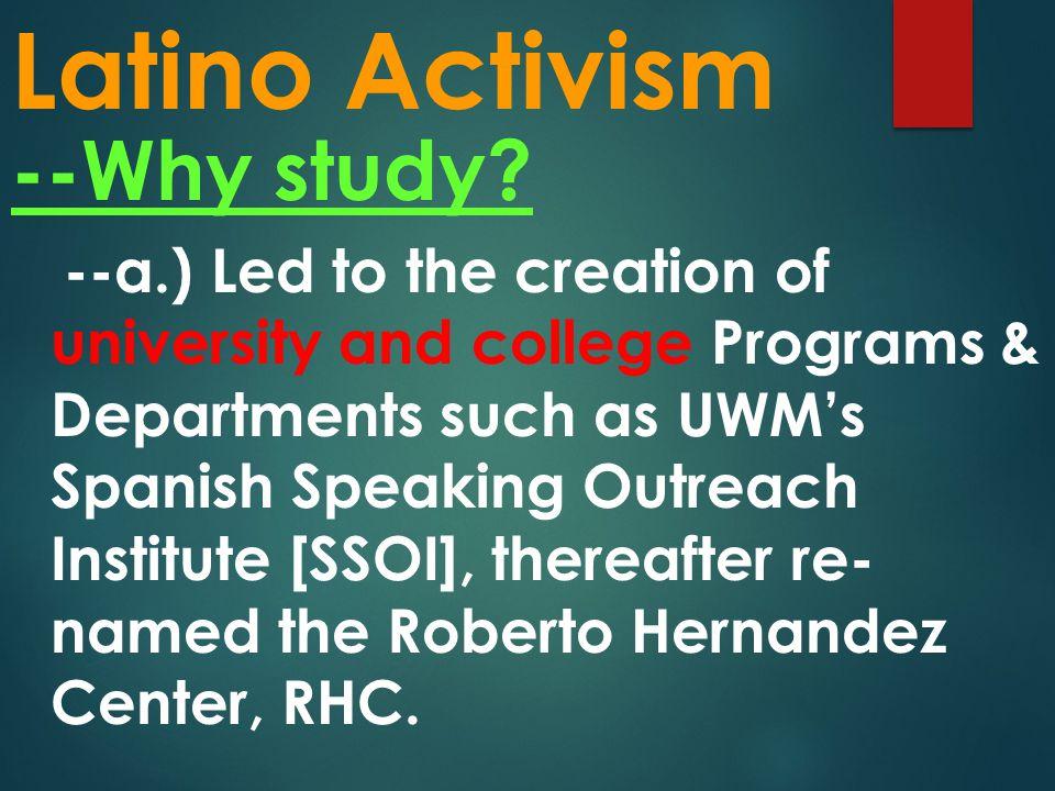 Latino Activism --Why study.