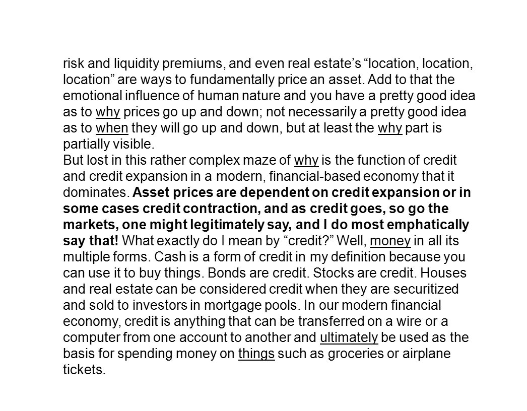 risk and liquidity premiums, and even real estate's location, location, location are ways to fundamentally price an asset.