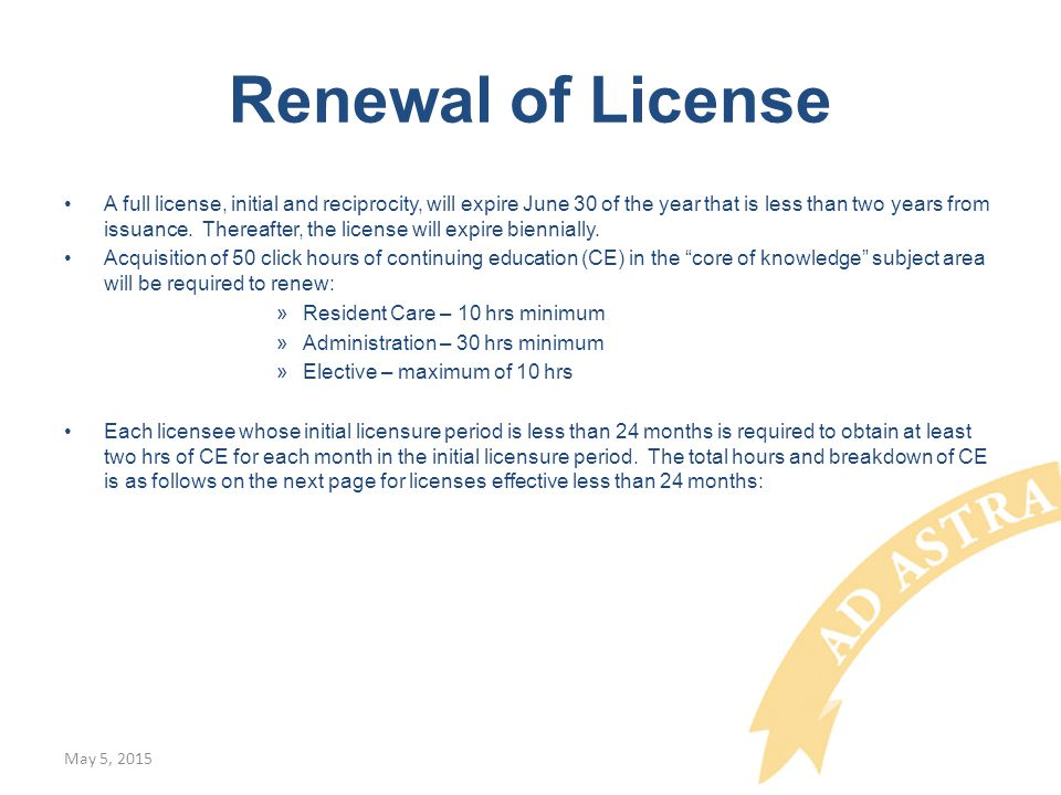 Renewal of License A full license, initial and reciprocity, will expire June 30 of the year that is less than two years from issuance.